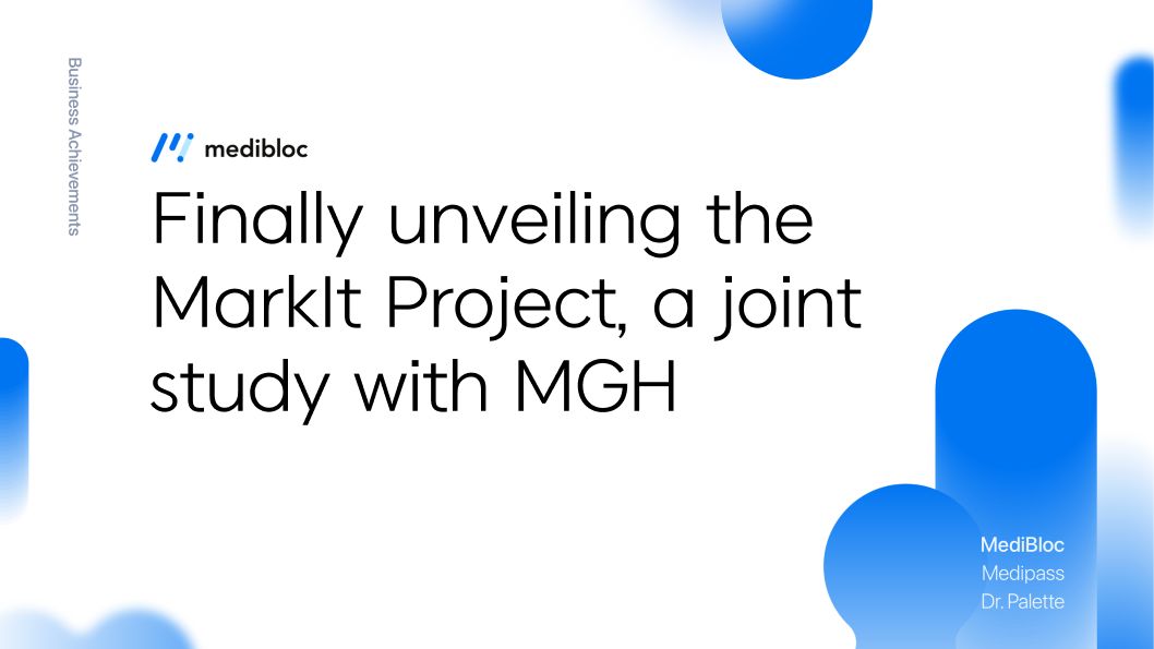 Finally unveiling the MarkIt Project, a joint study by MediBloc and MGH