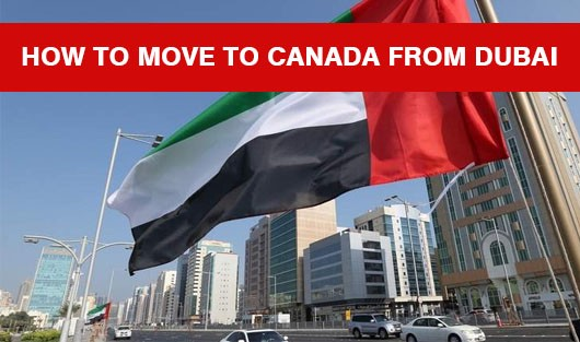 How to Move to Canada from Dubai? Apply for Canada PR