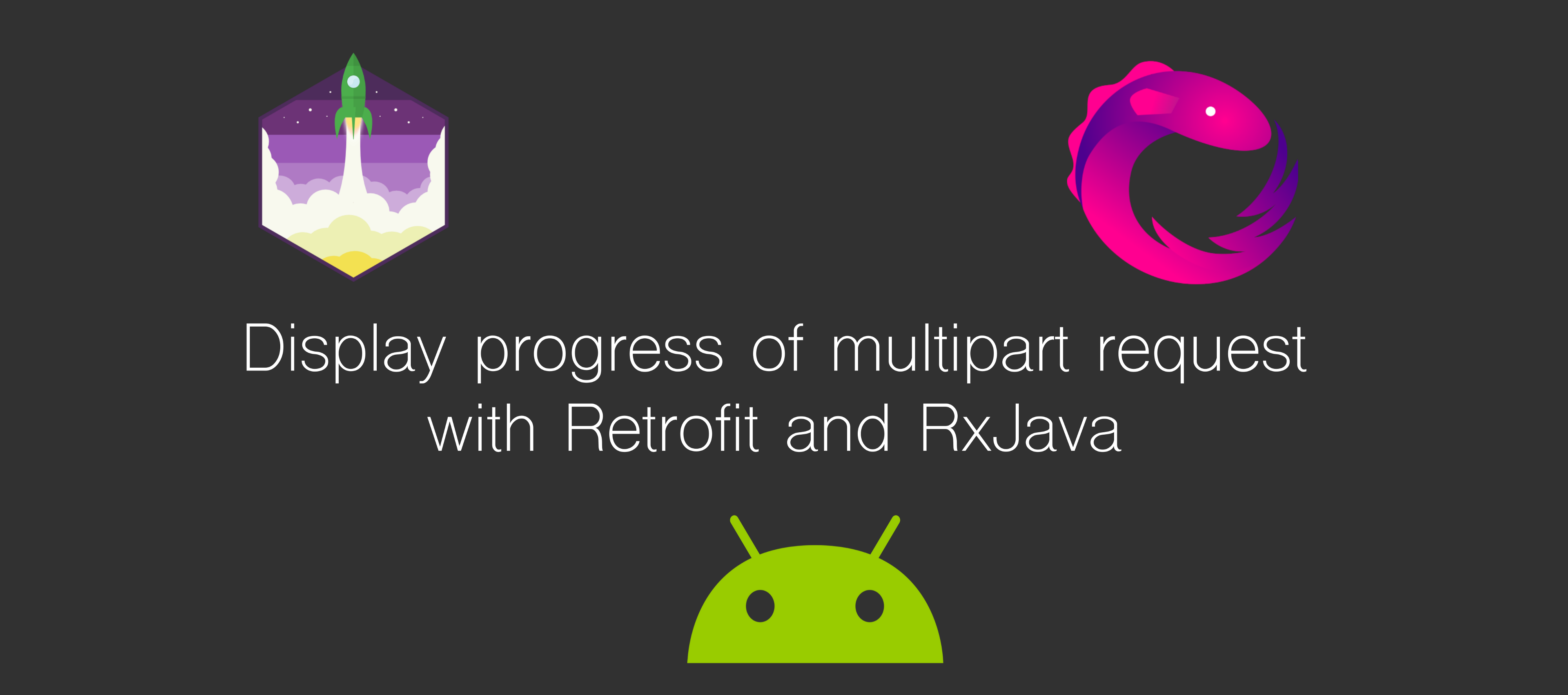 Display progress of multipart request with Retrofit and RxJava