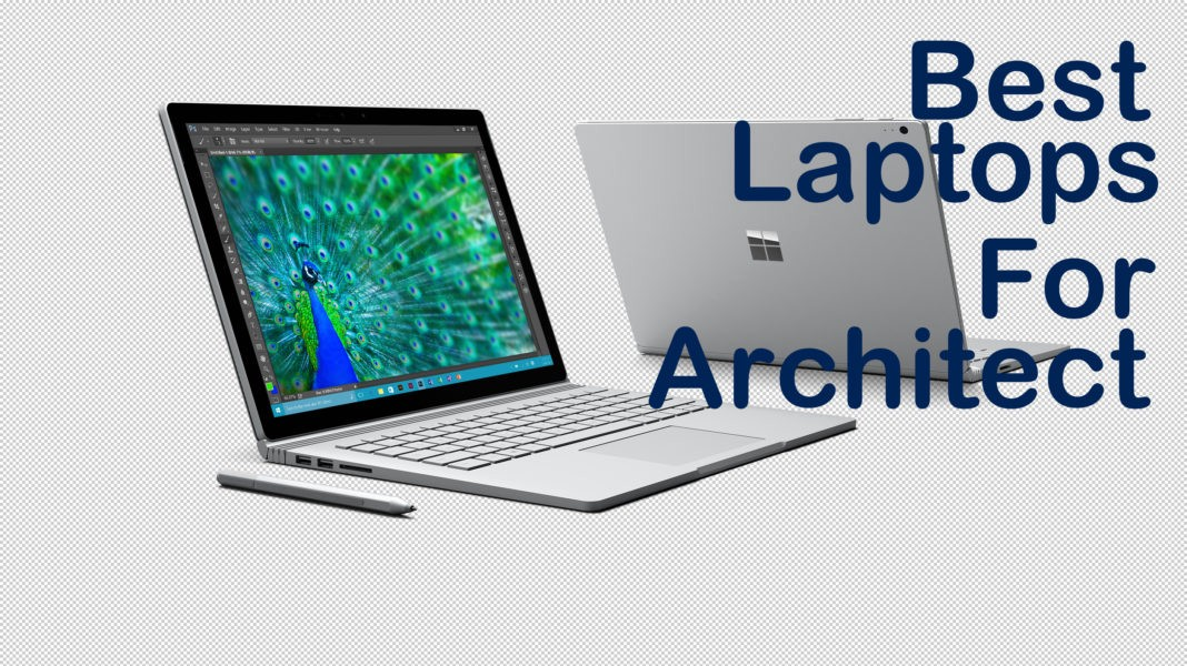 What is the best Laptops for Architecture Students and