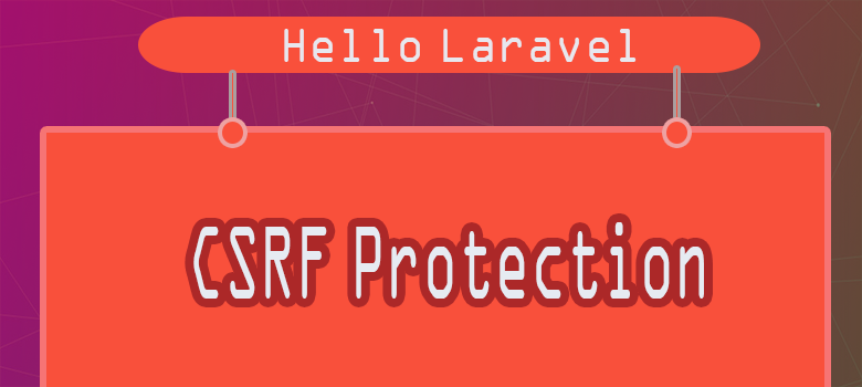 CSRF Protection (laravel Basic) - Hello Laravel - Medium