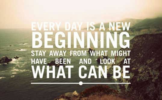 Cherish every moment—https://www.bestsayingsquotes.com/quote/every-day-is-a-new-beginning-stay-away-from-what-might-have-19