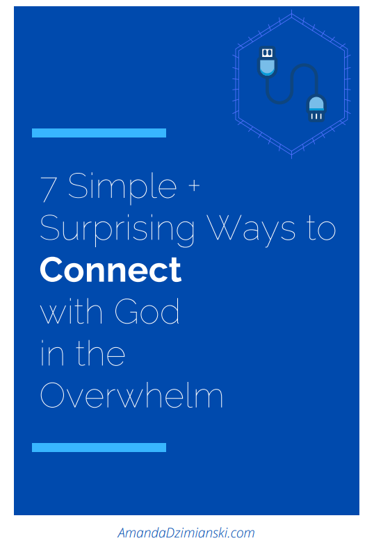picture of pdf. blue background. words 7 simple + surprising ways to connect with god in the overwhelm