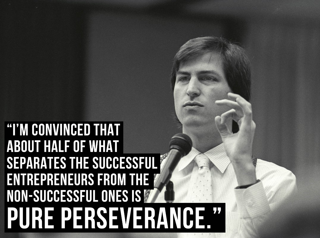 Steve Jobs quote what separates the successful entrepreneurs from the non-successful ones is pure perserverance Imgur