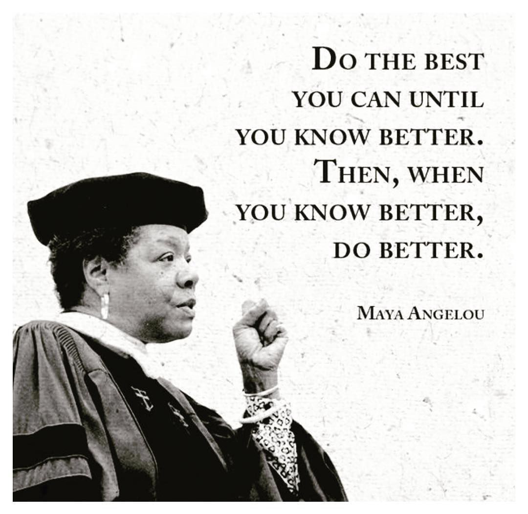QUOTE ON DO THE BEST YOU CAN DO BY MAYA ANGELOU  by