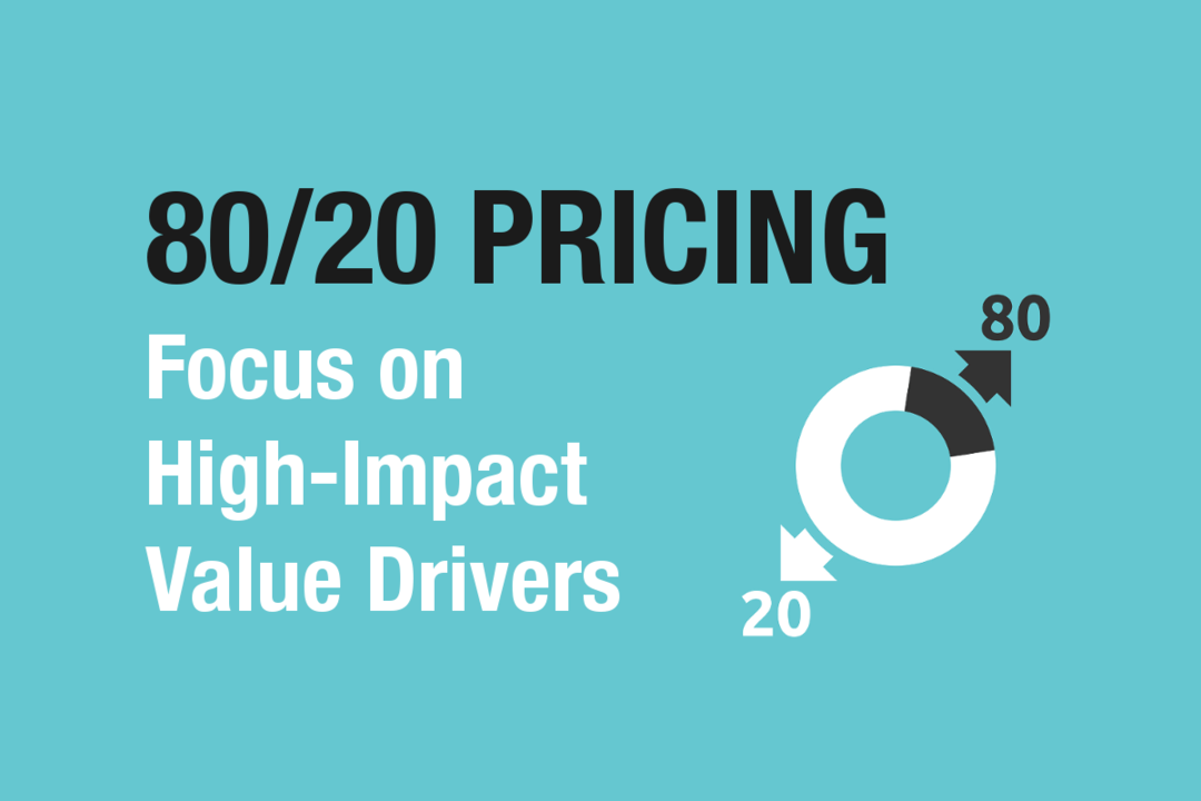80 20 Pricing Increasing Profits By Focusing On High Impact Value Drivers By Paul Hunt Data Driven Investor Medium