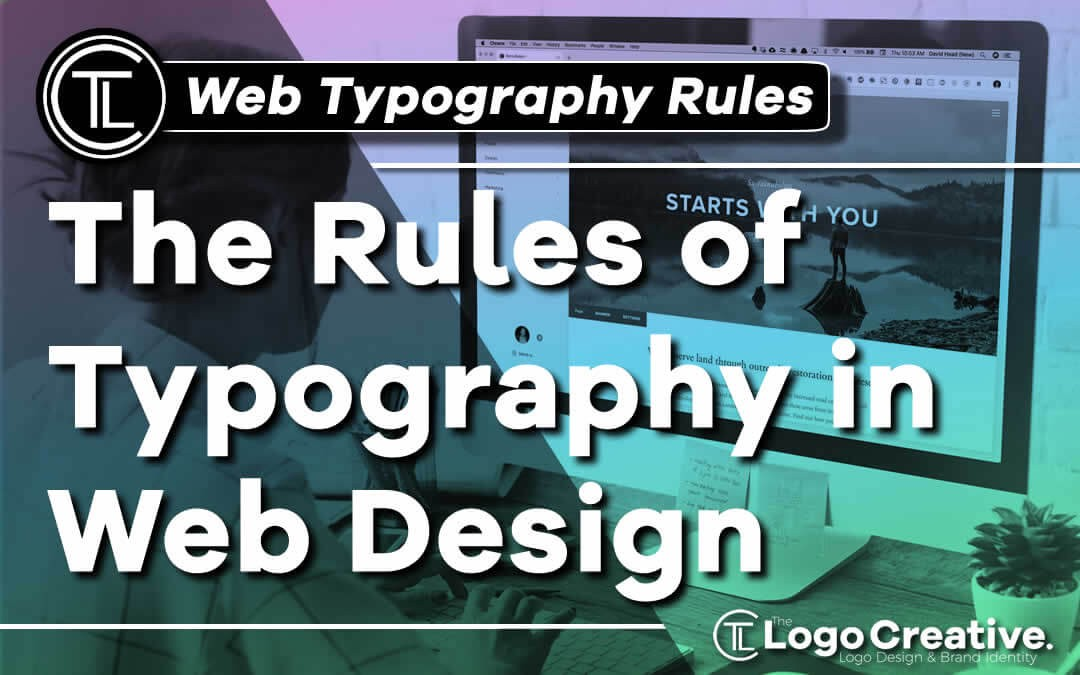 The Rules Of Typography In Web Design By The Logo Creative Medium