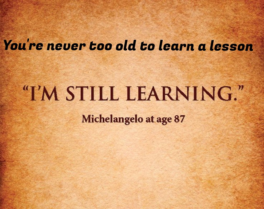 You're never too old to learn a lesson | by Treadmill Treats | Medium