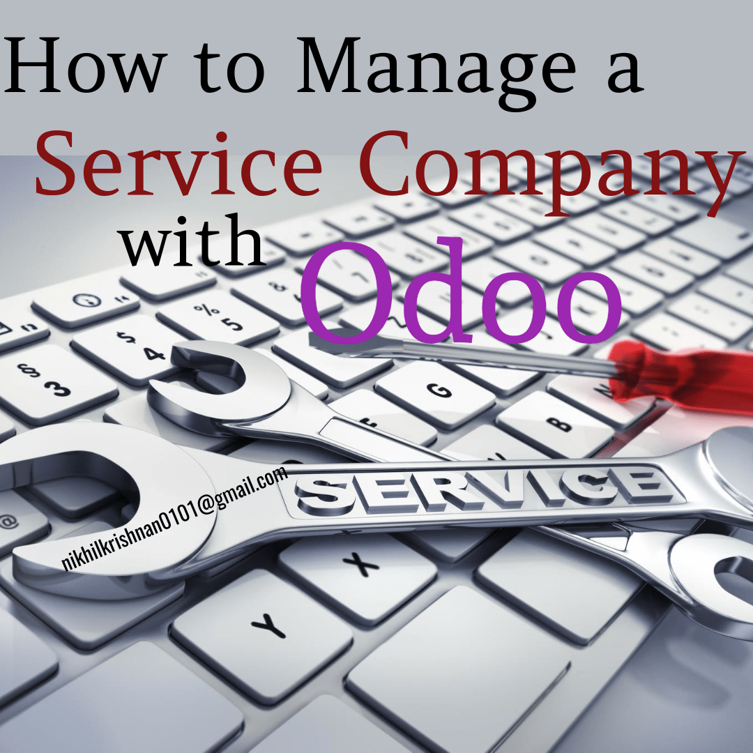 How to Manage a Service Company with Odoo V11 - Nikhil