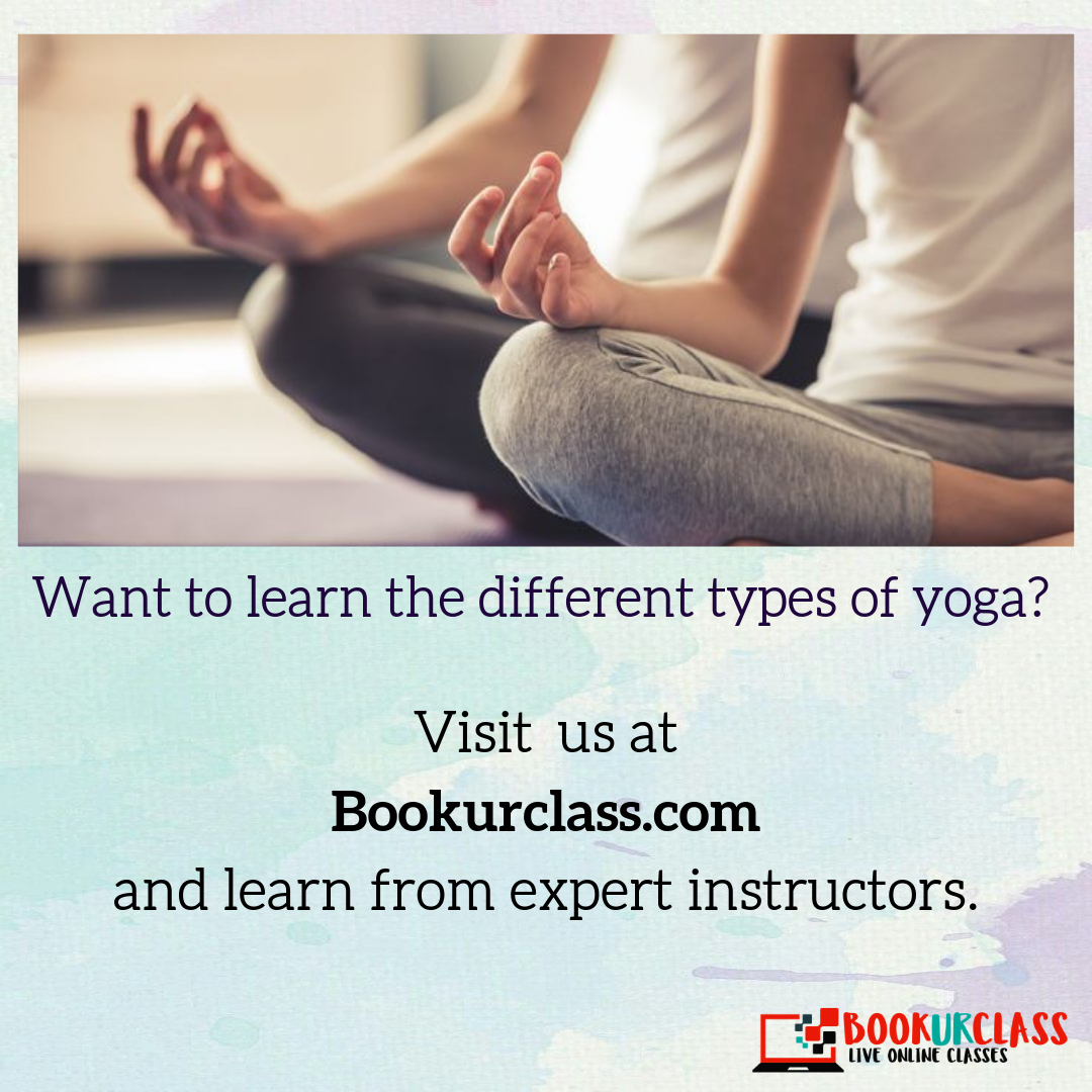 Bookurclasswant To Learn The Different Types Of Yoga By Bookurclass Medium