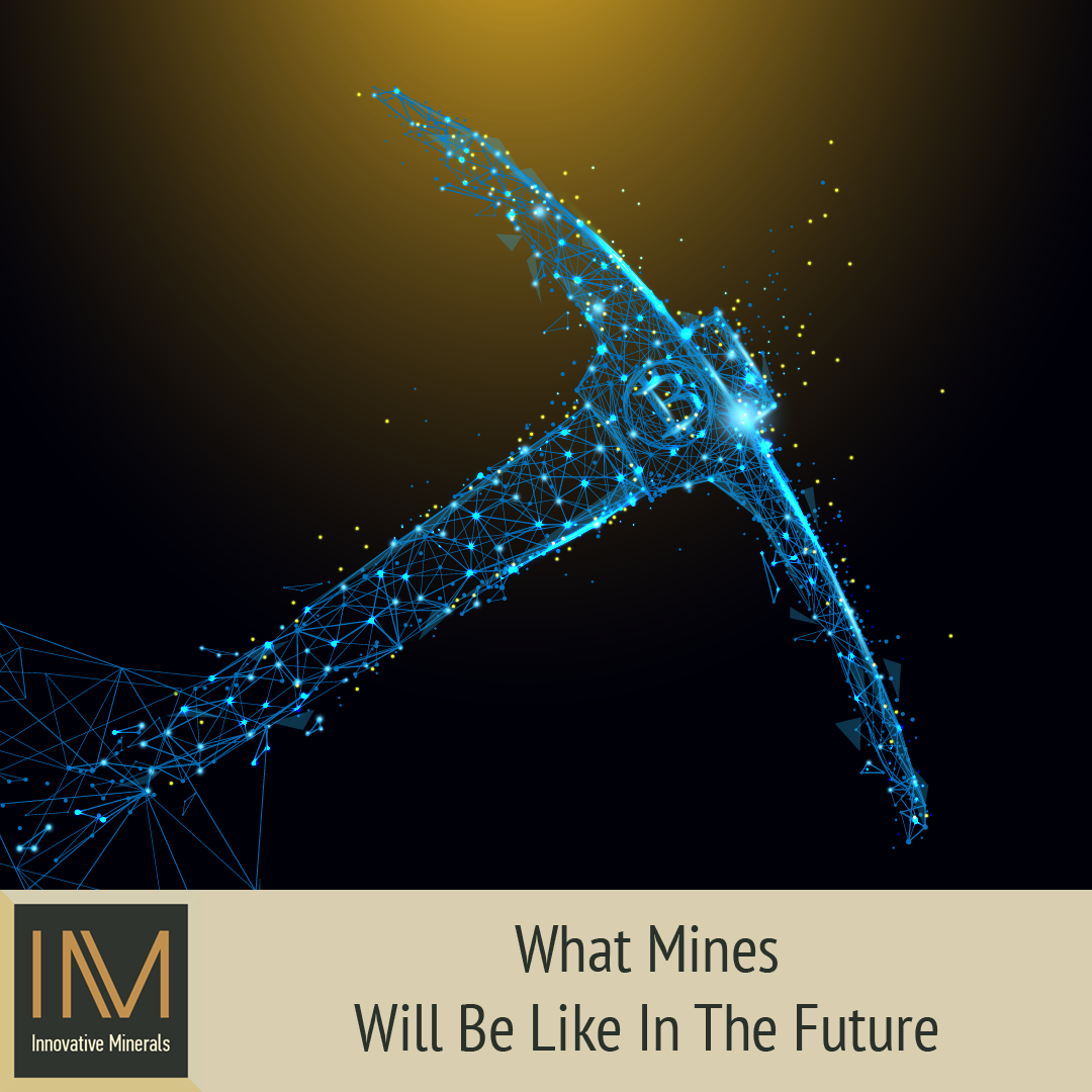 What Mines Will Be Like in the Future - Innovative Minerals