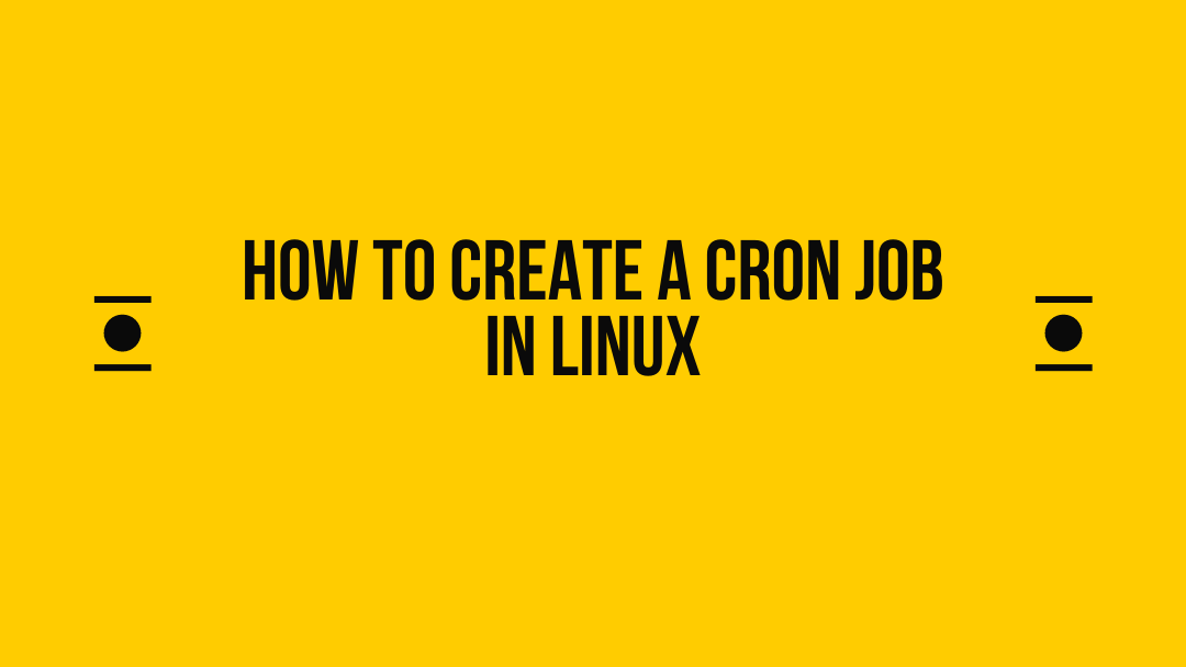 How To Create A Cron Job In Linux By Balvinder Singh Tekraze Medium