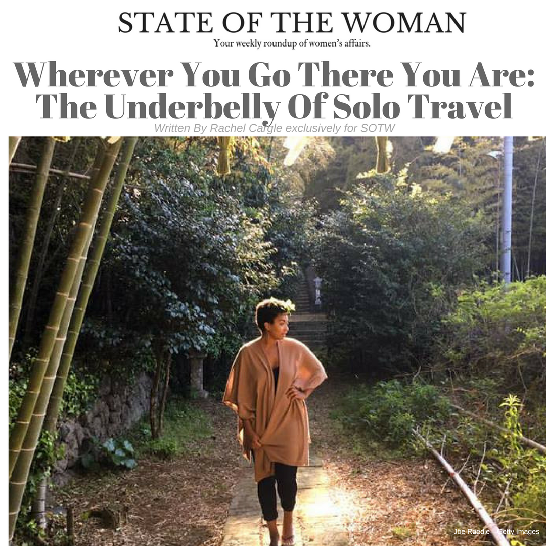 Wherever You Go, There You Are : The Underbelly Of Solo Travel
