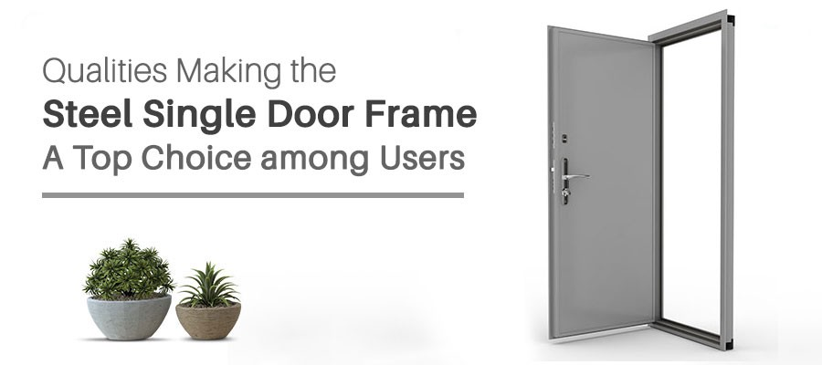 Qualities Making the Steel Single Door Frame a Top Choice among ...