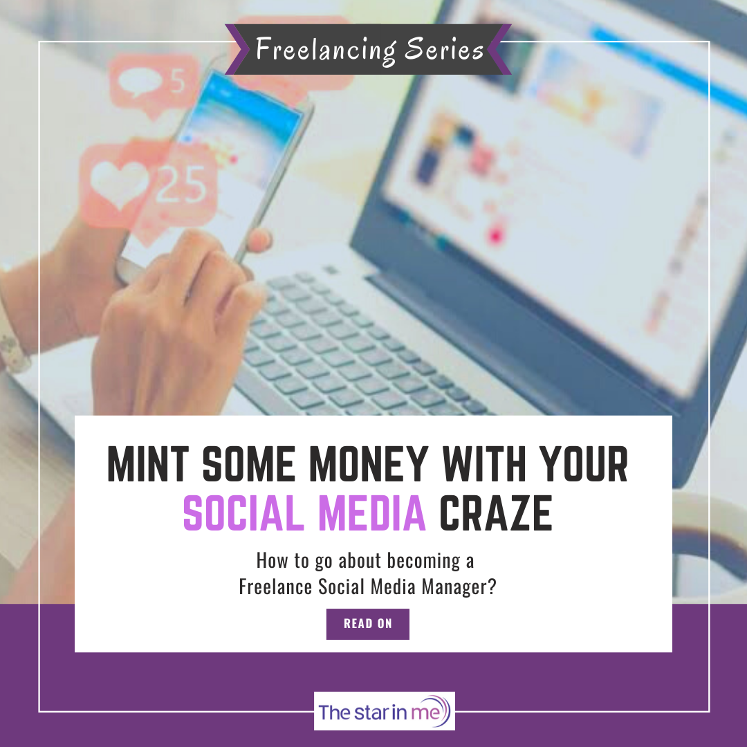Freelancing Series Mint Some Money With Your Social Media Craze By The Star In Me Medium