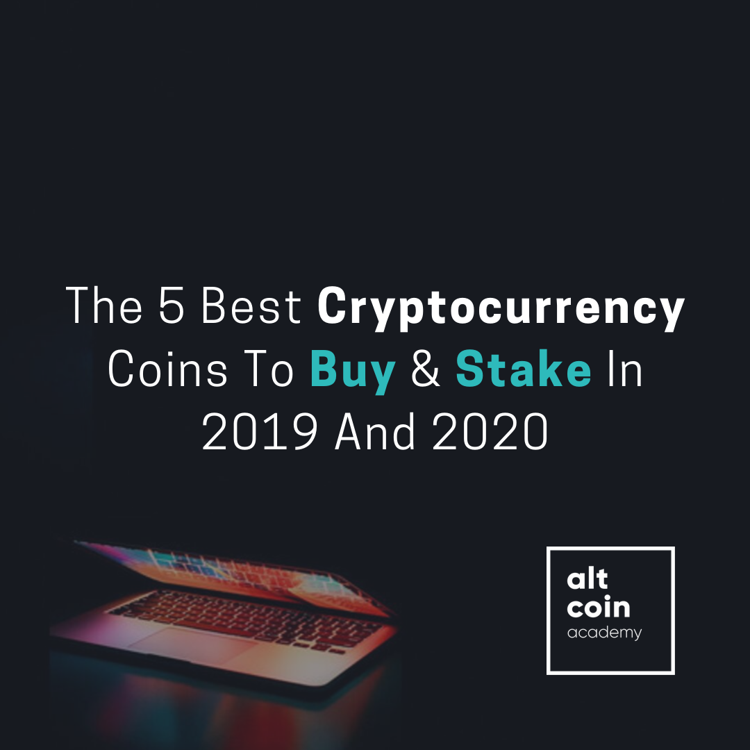 Best Altcoin To Invest In 2020.The 5 Best Cryptocurrency Coins To Buy Stake In 2019 And