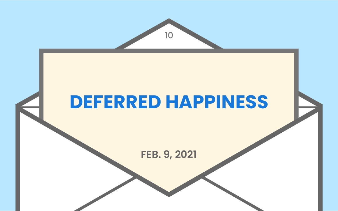 Deferred happiness