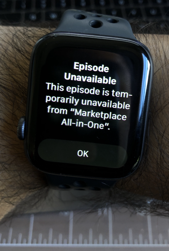 """Apple Watch 4 with cellular—screen reads: """"Episode unavailable. This episode is temporarily unavailable from [publisher]"""""""
