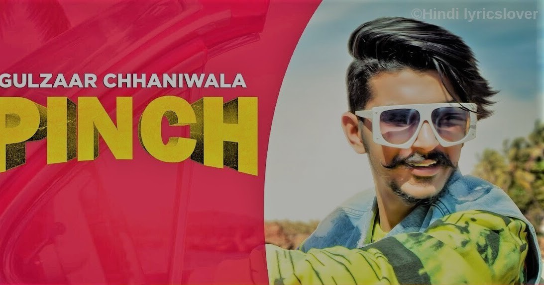 Image result for Pinch Lyrics – Gulzaar Chhaniwala