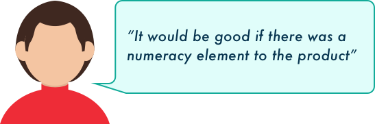 Quote 5: Add a numeracy element to the product
