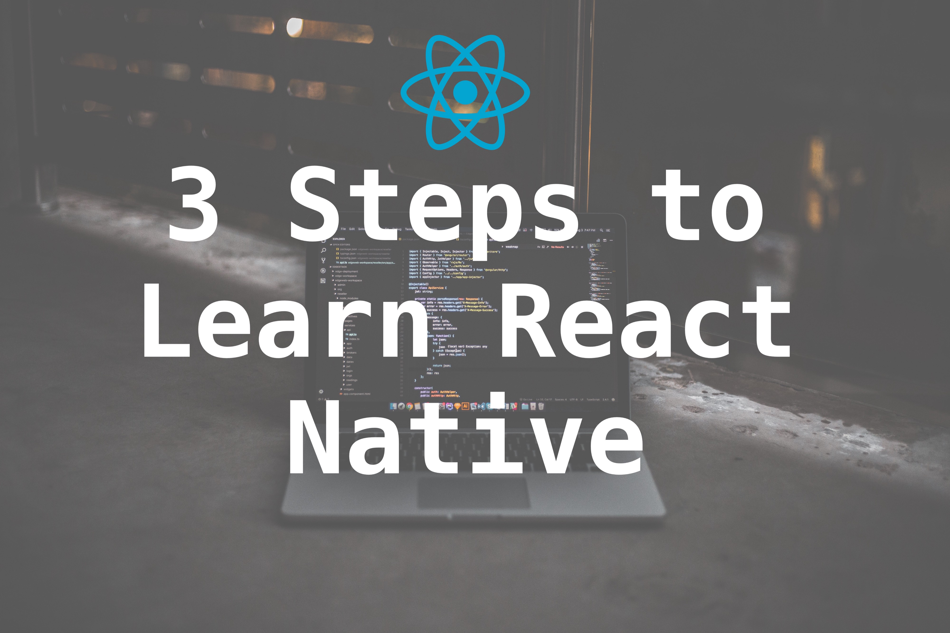 3 Steps to Learn React Native in 2019 - The Startup - Medium