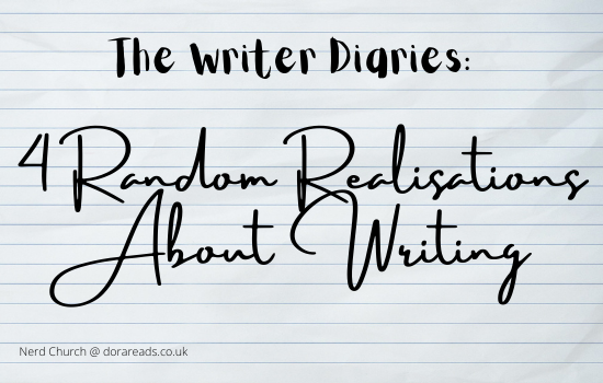 'The Writer Diaries: 4 Random Realisations About Writing'