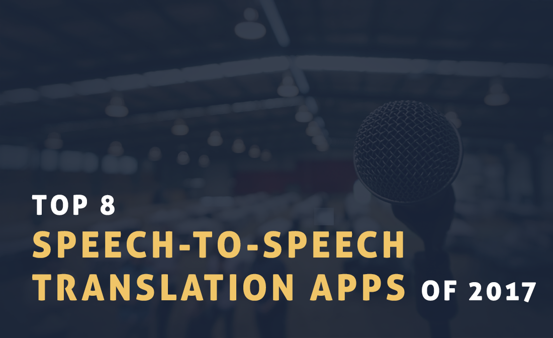 Top 8 Speech-to-Speech Translation Apps of 2017 - Sciforce