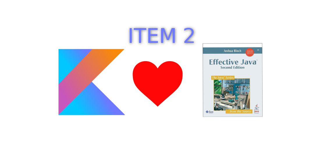 Effective Java in Kotlin, item 2: Consider a builder when
