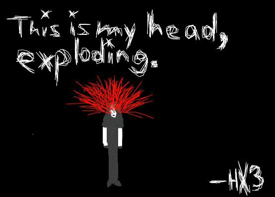 My Head Exploding BY ErictheDead