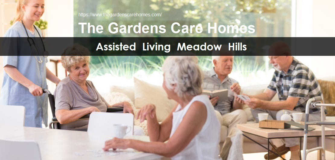 Top Assisted Living Meadow Hills Facility Near Me