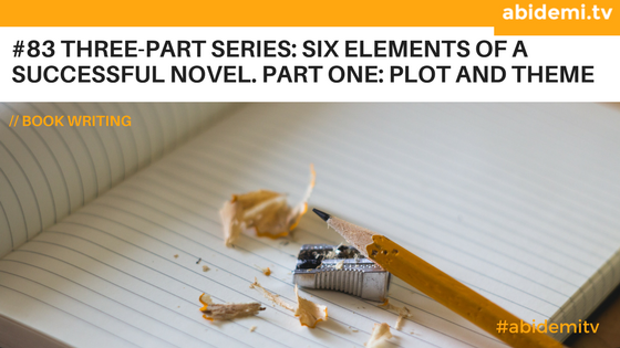 Elements of a successful novel - plot and theme
