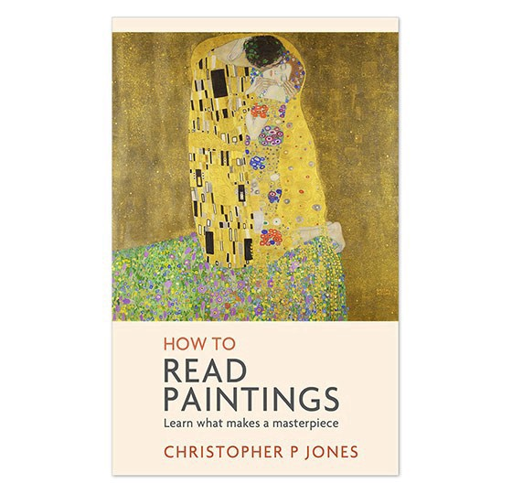 How to Read Paintings by Christoper P Jones