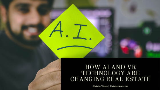 Dakota Timm — How AI And VR Technology Are Changing Real Estate