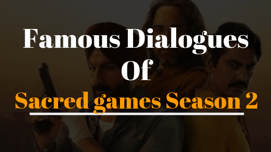 FAMOUS DIALOGUES from SACRED GAMES SEASON 2 - Harshil Patel