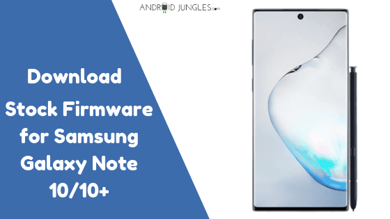 Download Stock Firmware for Samsung Galaxy Note 10/10+