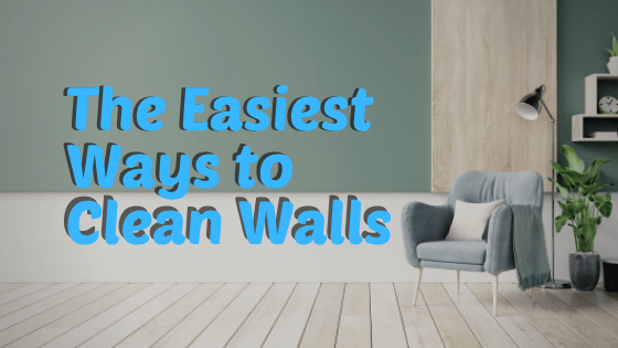 The Easiest Ways to Clean Walls