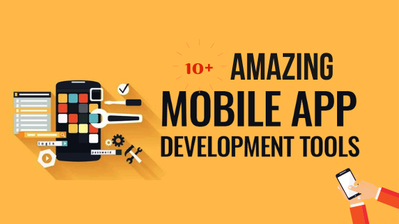 10+ Best Mobile App Development Tools To Use In 2020