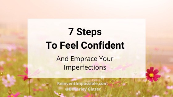 Steps to feel confident and embrace your imperfections