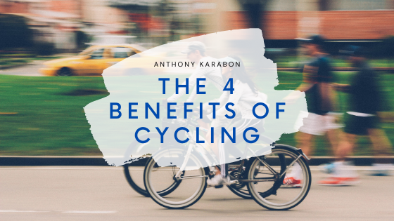 The 4 Benefits of Cycling—Anthony Karabon