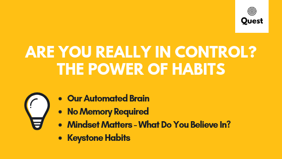 Are You Really In Control? The Power of Habits - Quest Self