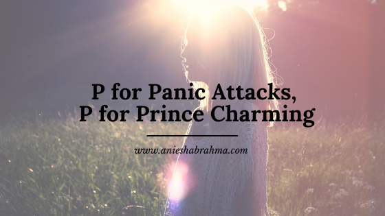 About Panic Attacks & Prince Charming
