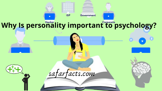 Why Is personality important to psychology?