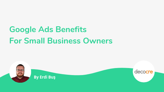 Google Ads Benefits for Small Business Owners