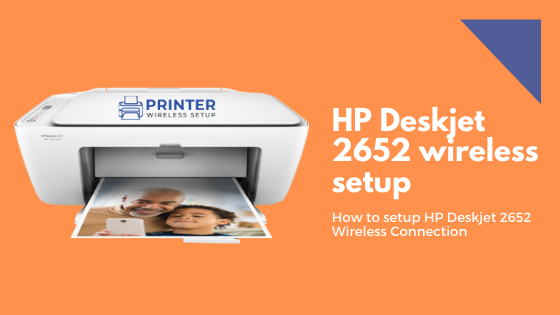 How to setup HP Deskjet 2652 Wireless Connection? | by ...