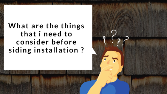 things need to consider before siding installation