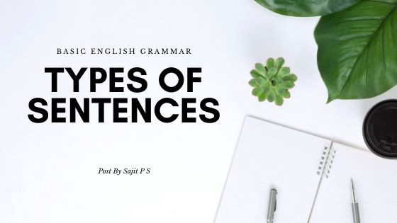 Classification of Types of Sentences in English Grammar based on function and clause structure.