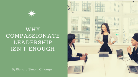 Why Compassionate Leadership Isn't Enough by Rick Simon of Chicago. Picture: Woman directing a meeting.