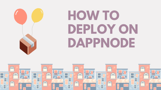 How to deploy on dappnode visual : package flying with balloons