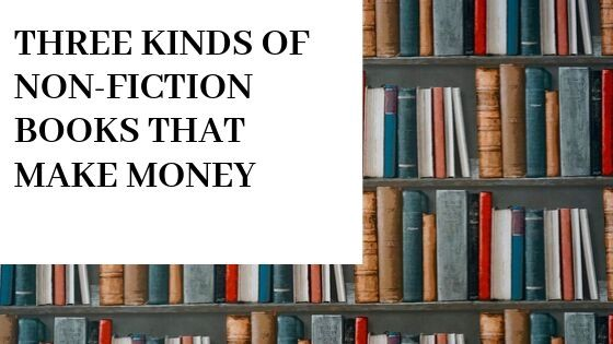Three kinds of non-fiction books that make money