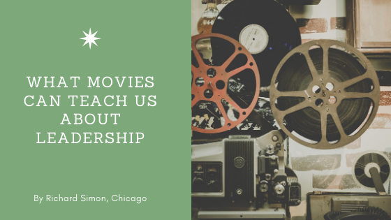 What the Movies Can Teach Us About Leadership by Rick Simon of Chicago. Picture: Old film projector.